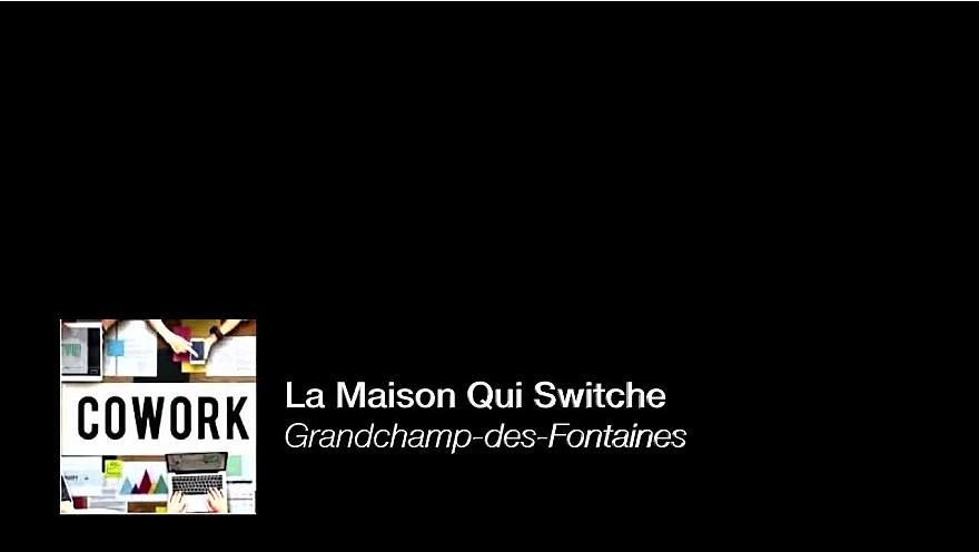 Grandchamp des Fontaines : La Maison Qui Switche #entreprendre #coworking #cohoming